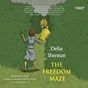 The Freedom Maze | [Delia Sherman]