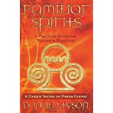 Familiar Spirits: A Practical Guide for Witches & Magicians ~ Donald Tyson