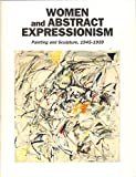 img - for Women and Abstract Expressionism - Painting and Sculpture, 1945-1959 book / textbook / text book