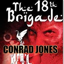 The 18th Brigade: Soft Target Series (       UNABRIDGED) by Conrad Jones Narrated by Ellery Truesdell