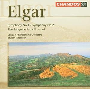 Elgar: Symphony No. 1 / Symphony No. 2 / Sanguine Fan / Froissart Overture