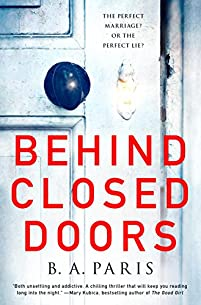 Behind Closed Doors: The Most Emotional And Intriguing Psychological Suspense Thriller You Can't Put Down by B. A. Paris ebook deal