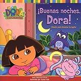 ¡Buenas noches, Dora! (Good Night, Dora!): Cuento para levantar la tapita (A Lift-the-Flap Story) (Dora the Explorer) (Spanish Edition)