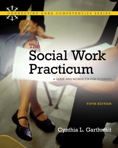 Social Work Practicum. The: A Guide and Workbook for...