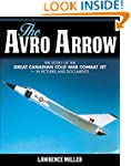 The Avro Arrow: The story of the grea...