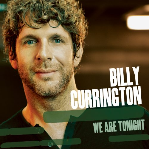 Billy Currington - We Are Tonight - Zortam Music
