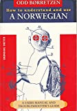 How to Understand and Use a Norwegian: a Users Manual and Troubleshooters Guide