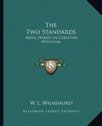 The Two Standards: Being Studies in Christian Mysticism