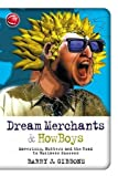 img - for Dream Merchants& HowBoys: Mavericks, Nutters and the Road to Business Success book / textbook / text book