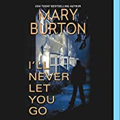 I'll Never Let You Go | Mary Burton