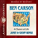 Ben Carson: A Chance at Life (Heroes of History) Audiobook by Janet Benge, Geoff Benge Narrated by Tim Gregory