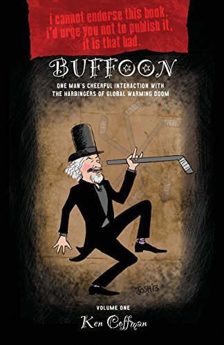 Buffoon: One Man's Cheerful Interaction with the Harbingers of Global Warming Doom