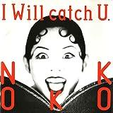 I Will Catch U