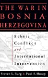 img - for Ethnic Conflict and International Intervention: Crisis in Bosnia-Herzegovina, 1990-93 by Steven L. Burg (1999-01-13) book / textbook / text book