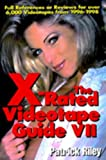 The X-Rated Videotape Guide VII (No. 7) (1573922498) by Riley, Patrick