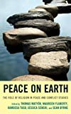 img - for Peace on Earth: The Role of Religion in Peace and Conflict Studies book / textbook / text book