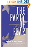 The Party Of Fear: The American Far Right from Nativism to the Militia Movement