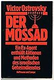 Image de Der Mossad. Ein Ex-Agent enthüllt Aktionen und Methoden des israelischen Geheimdienstes