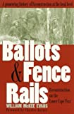 img - for Ballots and Fence Rails: Reconstruction on the Lower Cape Fear by William McKee Evans (1995-05-03) book / textbook / text book