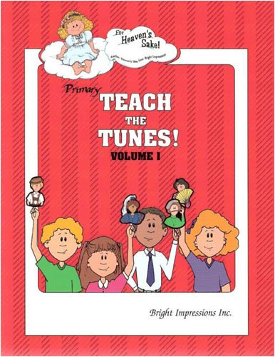 Teach the Tunes! Volume 1, Sabina H. Bigelow, Sabina Susan Bytheway