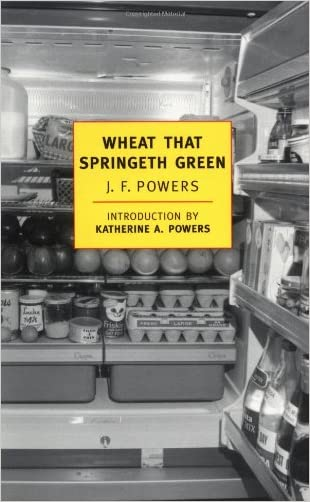 Wheat that Springeth Green (New York Review Books Classics) written by J.F. Powers