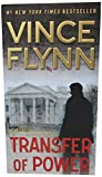 Transfer of Power (A Mitch Rapp Novel) by Vince Flynn