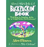 img - for [ Allen & Mike's Really Cool Backpackin' Book: Traveling & Camping Skills for a Wilderness Environment BY O'Bannon, Allen ( Author ) ] { Paperback } 2001 book / textbook / text book