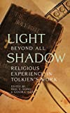 img - for Light Beyond All Shadow: Religious Experience in Tolkien's Work book / textbook / text book