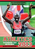 Athletics 2013: The International Track and Field Annual Peter Matthews