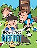 How I Met Bigfoot
