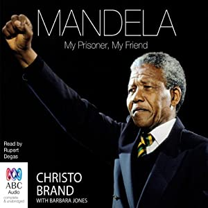 Mandela: My Prisoner, My Friend | [Christo Brand]