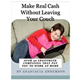 Make Real Cash Without Leaving Your Couch: Over 30 Legitimate Companies That Pay You to Work at Home