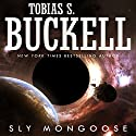 Sly Mongoose (       UNABRIDGED) by Tobias Buckell Narrated by Prentice Onayemi