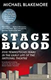 Michael Blakemore Stage Blood: Five tempestuous years in the early life of the National Theatre