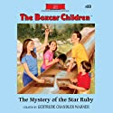 The Mystery of the Star Ruby: The Boxcar Children Mysteries, Book 89 (       UNABRIDGED) by Gertrude Chandler Warner Narrated by Aimee Lilly