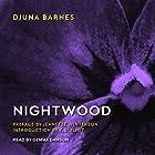 Nightwood Hörbuch von Djuna Barnes, Jeanette Winterson - preface, T. S. Eliot - introduction Gesprochen von: Gemma Dawson
