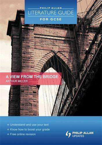 Philip Allan Literature Guide (for GCSE): A View from the Bridge