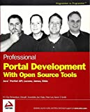 img - for Professional Portal Development with Open Source Tools: JavaTM Portlet API, Lucene, James, Slide by W. Clay Richardson (2004-02-27) book / textbook / text book