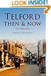 Telford Then & Now (Then & Now (Histo...