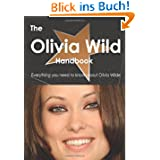 The Olivia Wilde Handbook - Everything You Need to Know About Olivia Wilde