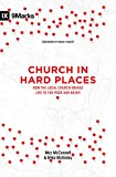 img - for Church in Hard Places: How the Local Church Brings Life to the Poor and Needy (9Marks) book / textbook / text book