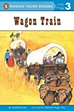 Wagon Train (Penguin Young Readers, L3)
