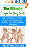 The Ultimate Diaper Free Baby Guide:...