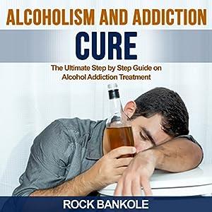 Alcoholism and Addiction Cure | Livre audio