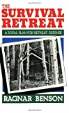 Ragnar Benson Survival Retreat: A Total Plan for Retreat Defense