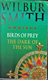 Wilbur Smith Omnibus: Birds of Prey, and, The Dark of the Sun