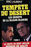 Tempete du desert: Les secrets de la Maison Blanche (French Edition) (285565646X) by Laurent, Eric