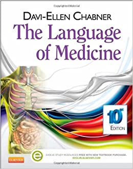 The Language of Medicine by Davi-Ellen Chabner, 11th Edition 2016