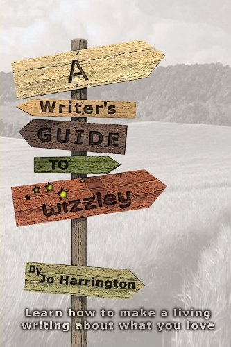 A Writer'S Guide To Wizzley: Learn How To Make A Living Writing About What You Love