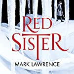 Red Sister: Book of the Ancestor, Book 1 | Mark Lawrence